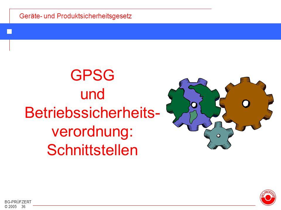 GPSG und Betriebssicherheits-verordnung: Schnittstellen