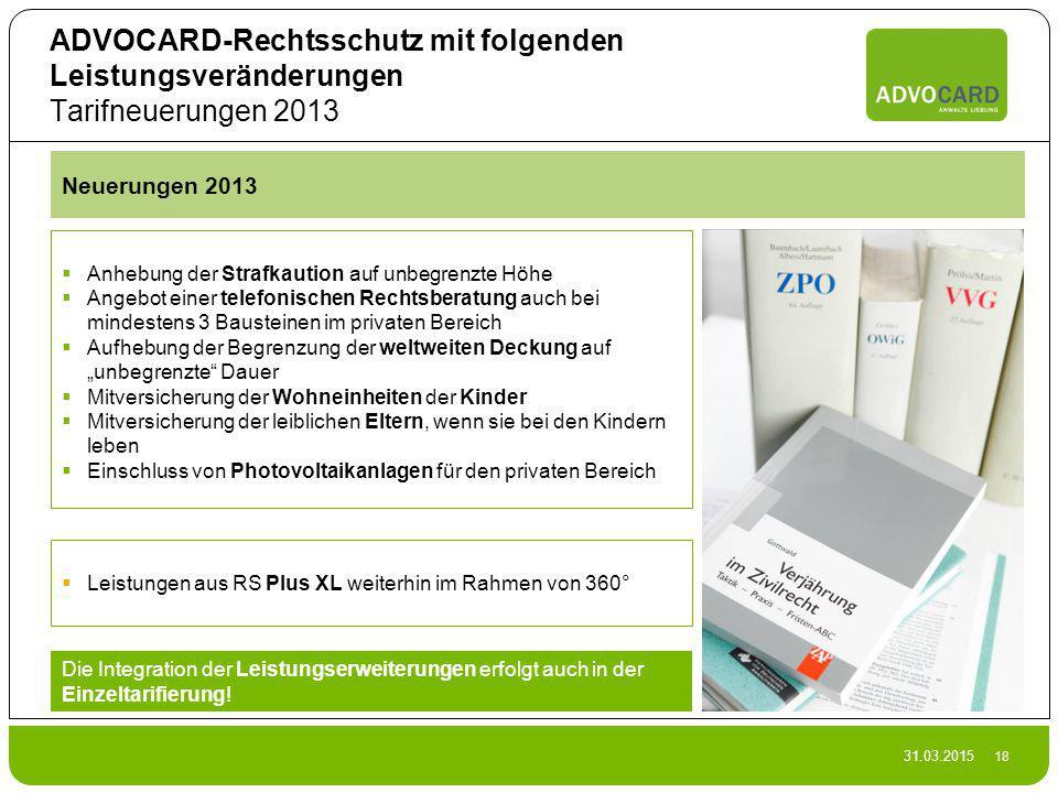 ADVOCARD-Rechtsschutz mit folgenden Leistungsveränderungen Tarifneuerungen 2013