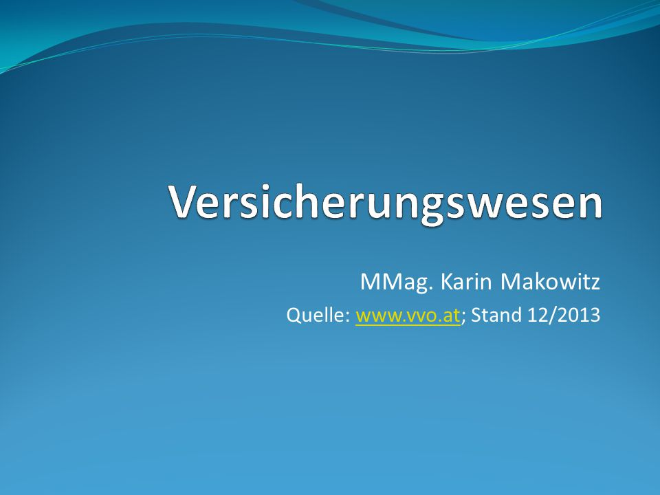 MMag. Karin Makowitz Quelle: www.vvo.at; Stand 12/2013