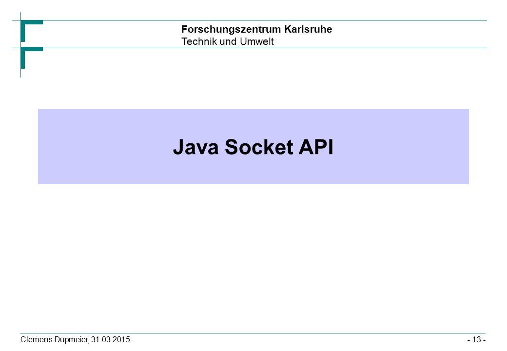 Java Socket API Die Java Socket API lässt sich viel einfacher bedienen als die C API. Dies liegt daran, dass sie ausschließlich auf.