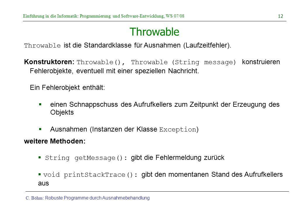 Throwable Throwable ist die Standardklasse für Ausnahmen (Laufzeitfehler).