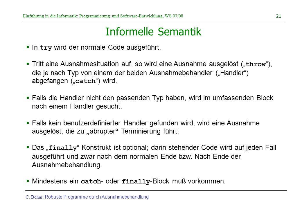 Informelle Semantik In try wird der normale Code ausgeführt.