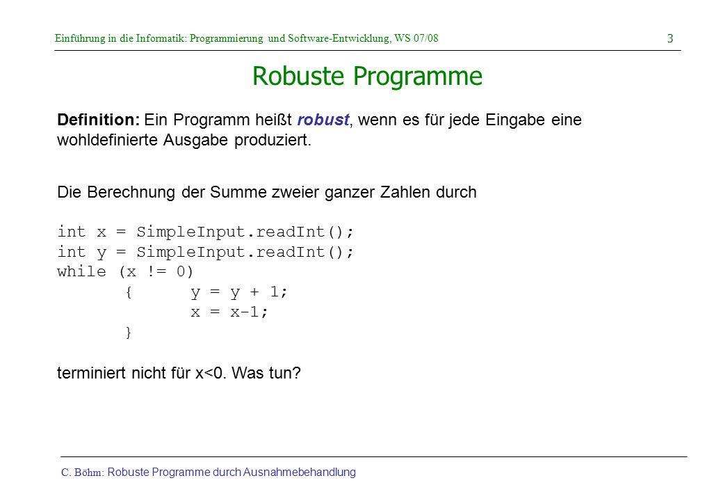 Robuste Programme Definition: Ein Programm heißt robust, wenn es für jede Eingabe eine wohldefinierte Ausgabe produziert.