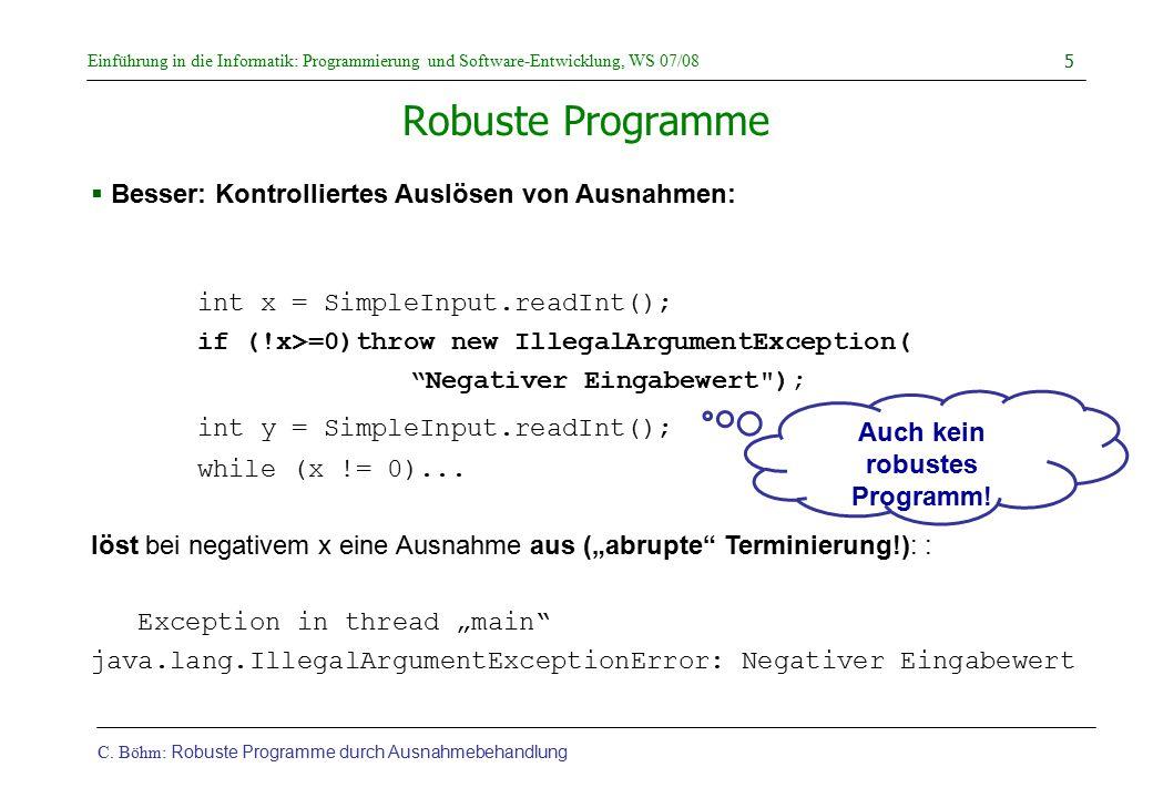 Auch kein robustes Programm!