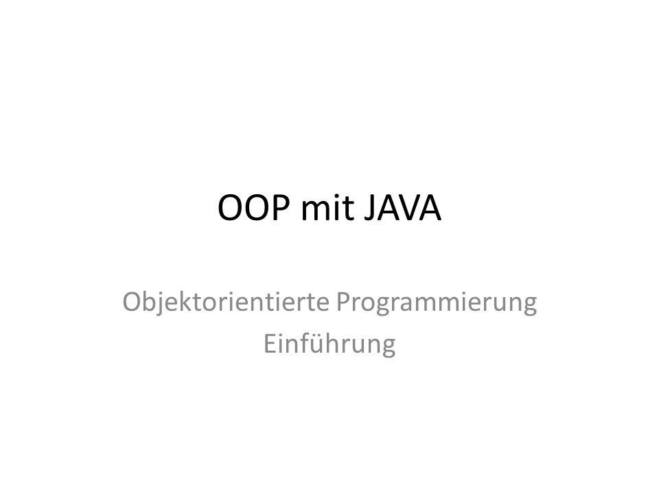 Objektorientierte Programmierung Einführung