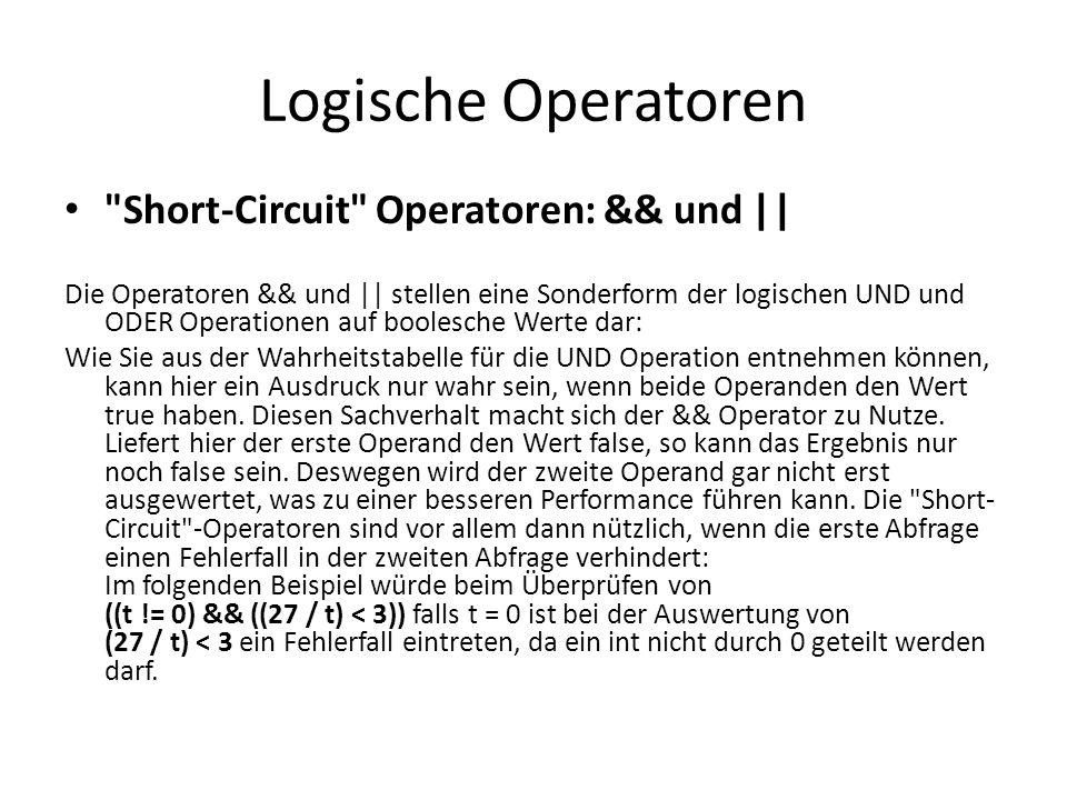 Logische Operatoren Short-Circuit Operatoren: && und ||