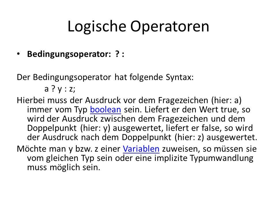 Logische Operatoren Bedingungsoperator: :