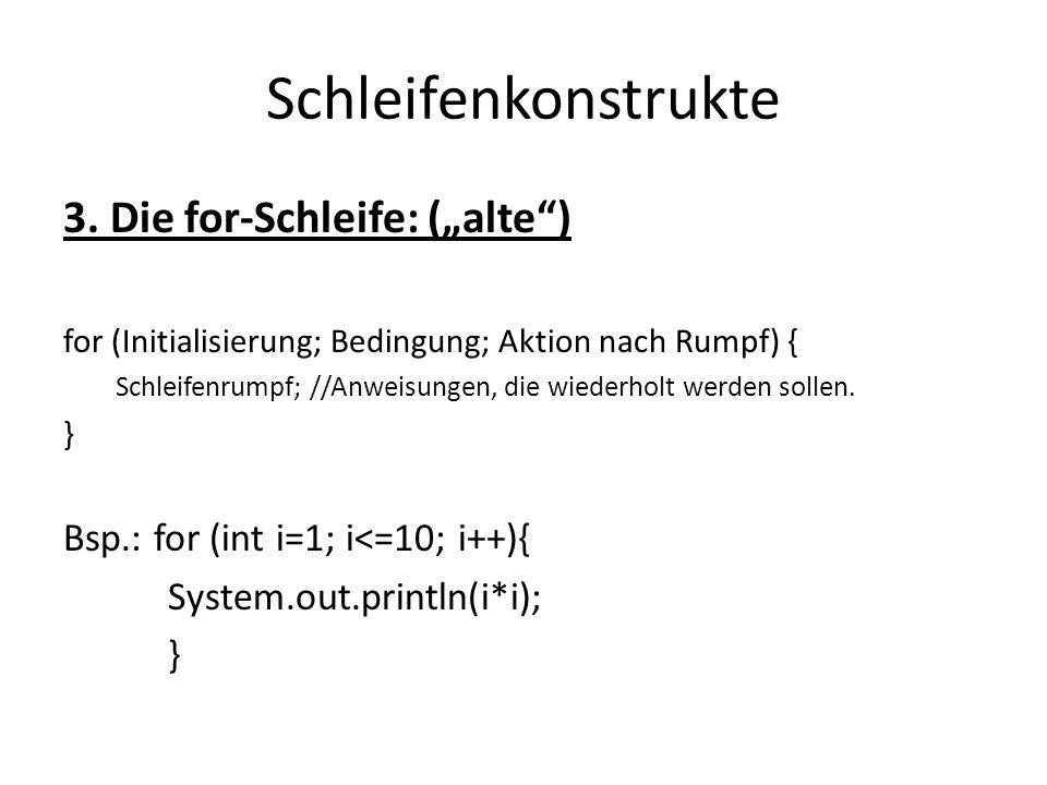 """Schleifenkonstrukte 3. Die for-Schleife: (""""alte )"""