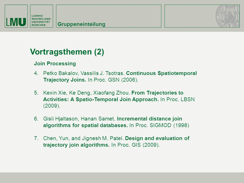 Vortragsthemen (2) Gruppeneinteilung Join Processing