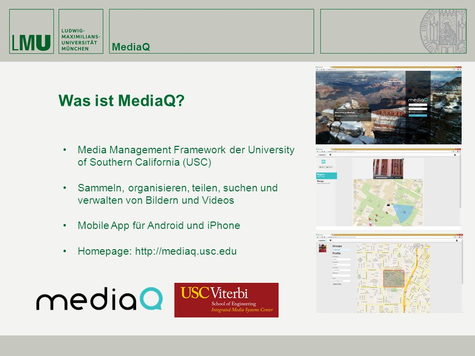 MediaQ Was ist MediaQ Media Management Framework der University of Southern California (USC)