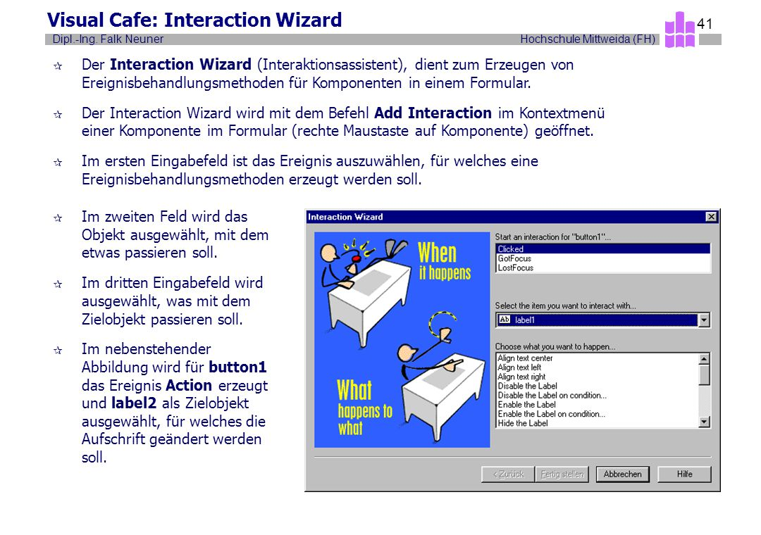 Visual Cafe: Interaction Wizard
