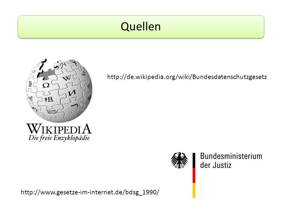 Quellen http://de.wikipedia.org/wiki/Bundesdatenschutzgesetz