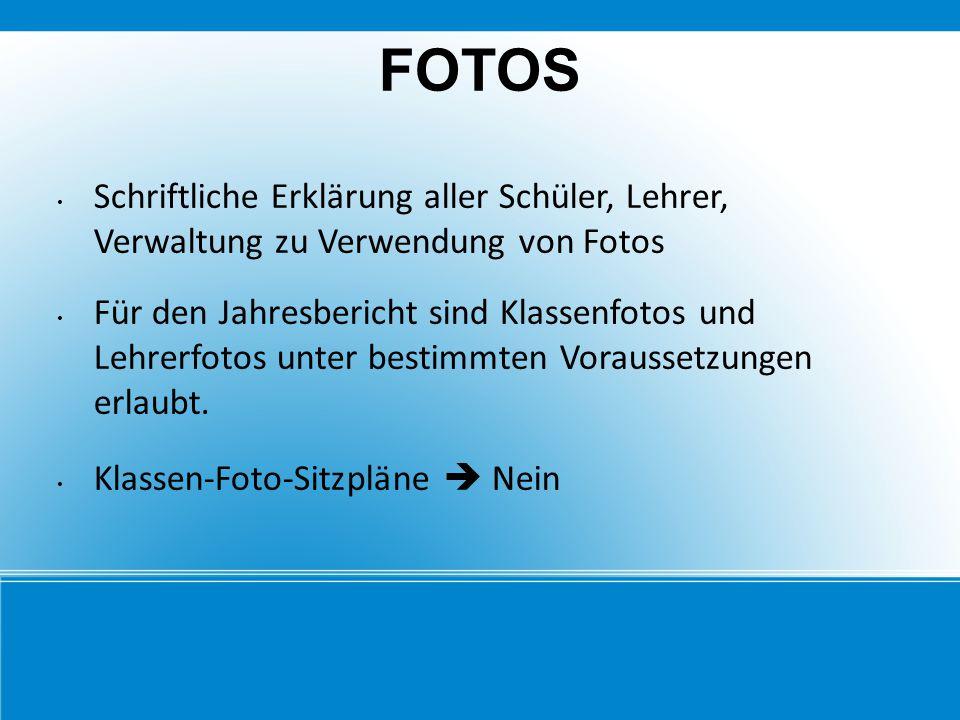 FOTOS Schriftliche Erklärung aller Schüler, Lehrer, Verwaltung zu Verwendung von Fotos.