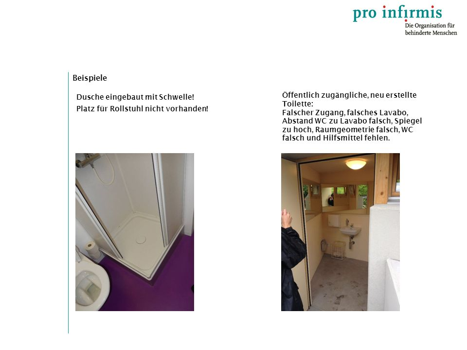 Beispiele Öffentlich zugängliche, neu erstellte Toilette: