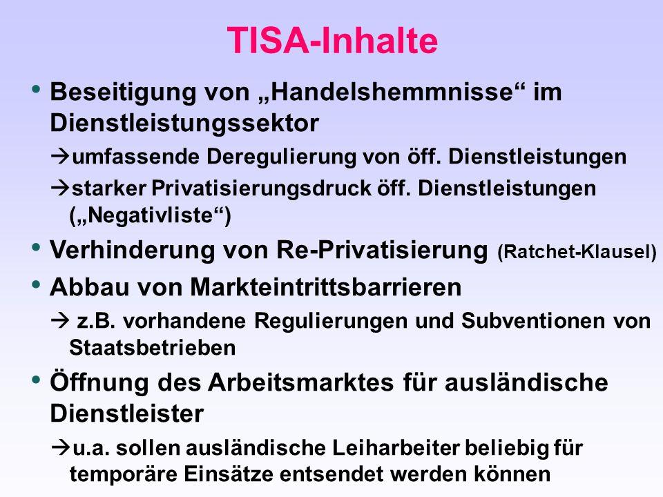 """TISA-Inhalte Beseitigung von """"Handelshemmnisse im Dienstleistungssektor. umfassende Deregulierung von öff. Dienstleistungen."""