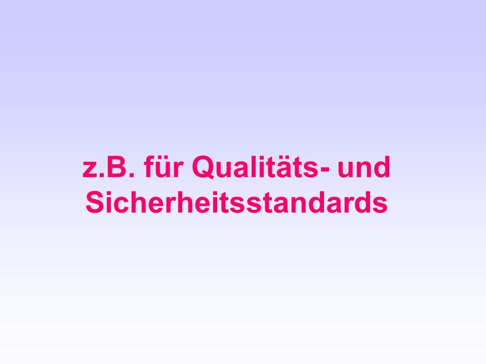 z.B. für Qualitäts- und Sicherheitsstandards