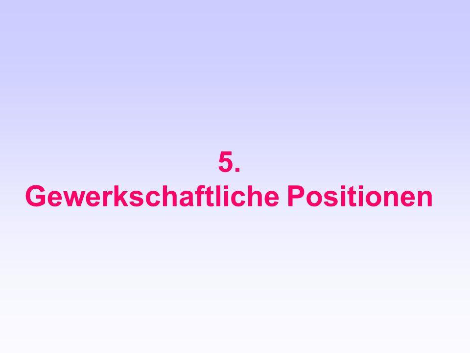 5. Gewerkschaftliche Positionen
