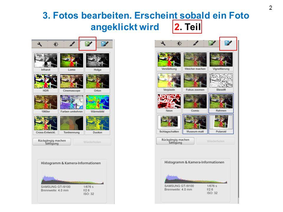 3. Fotos bearbeiten. Erscheint sobald ein Foto angeklickt wird 2. Teil