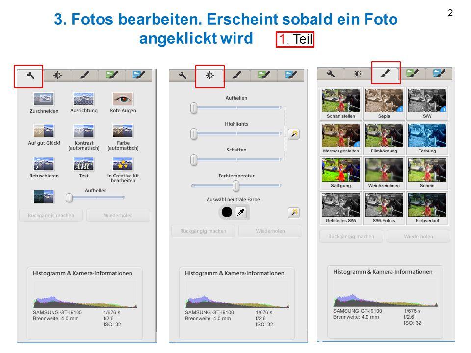 3. Fotos bearbeiten. Erscheint sobald ein Foto angeklickt wird 1. Teil