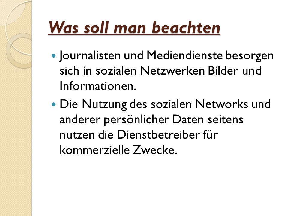 Was soll man beachten Journalisten und Mediendienste besorgen sich in sozialen Netzwerken Bilder und Informationen.