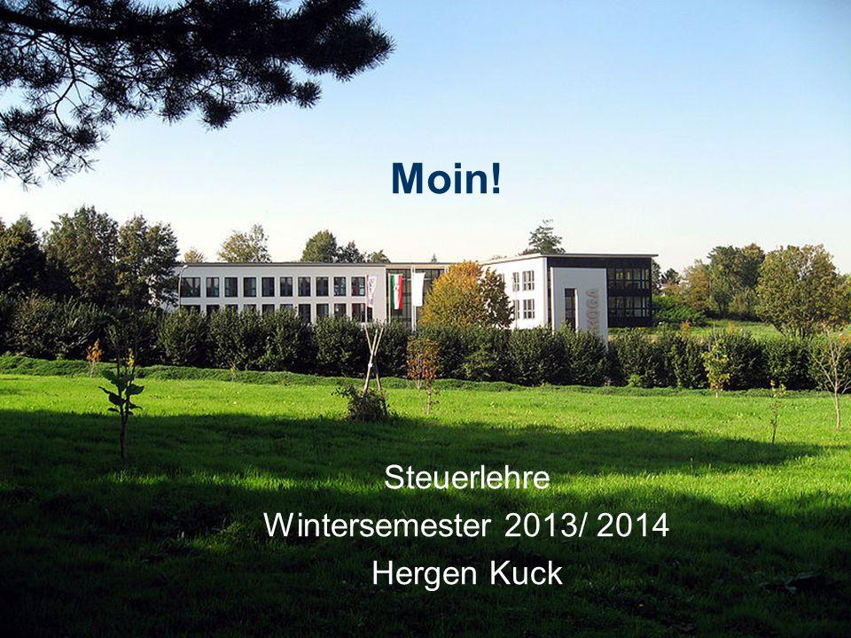 Steuerlehre Wintersemester 2013/ 2014 Hergen Kuck
