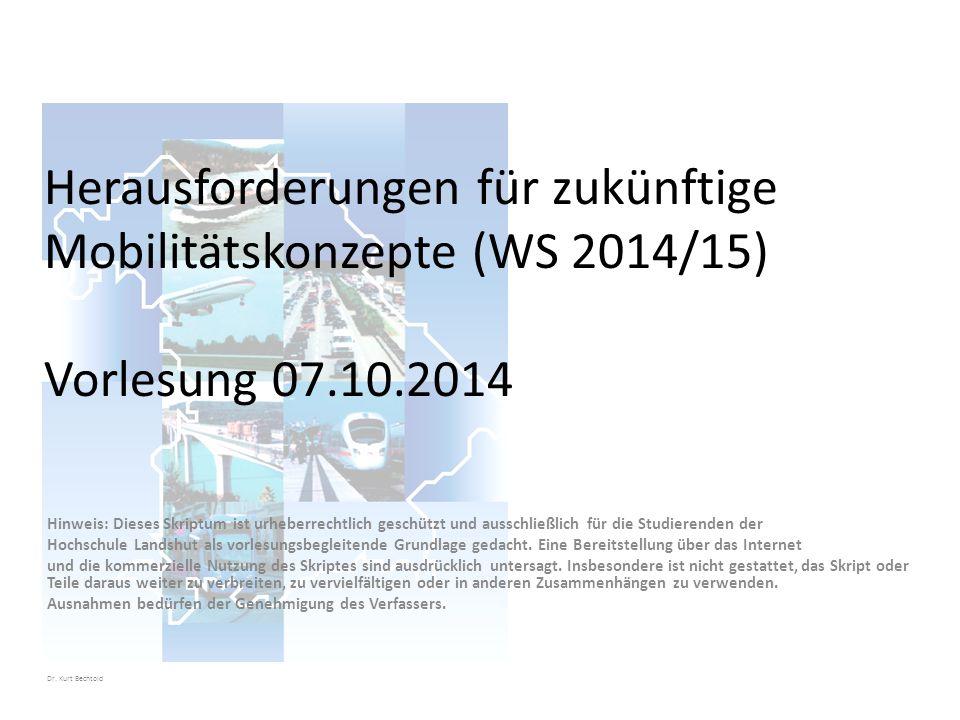 Herausforderungen für zukünftige Mobilitätskonzepte (WS 2014/15) Vorlesung 07.10.2014