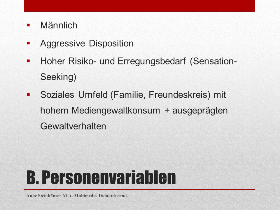 B. Personenvariablen Männlich Aggressive Disposition
