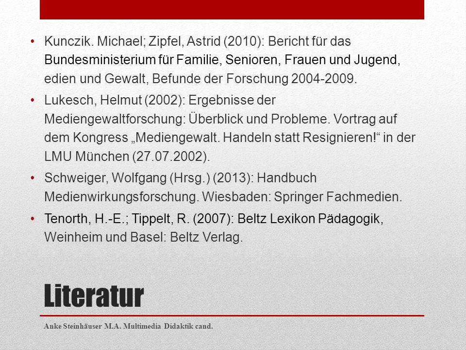Kunczik. Michael; Zipfel, Astrid (2010): Bericht für das Bundesministerium für Familie, Senioren, Frauen und Jugend, edien und Gewalt, Befunde der Forschung 2004-2009.