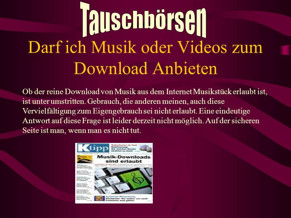 Darf ich Musik oder Videos zum Download Anbieten