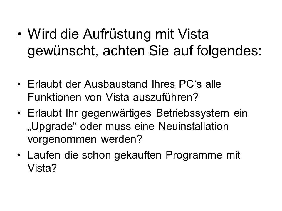 Wird die Aufrüstung mit Vista gewünscht, achten Sie auf folgendes: