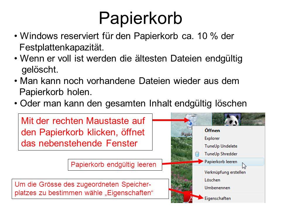 Papierkorb Windows reserviert für den Papierkorb ca. 10 % der Festplattenkapazität.
