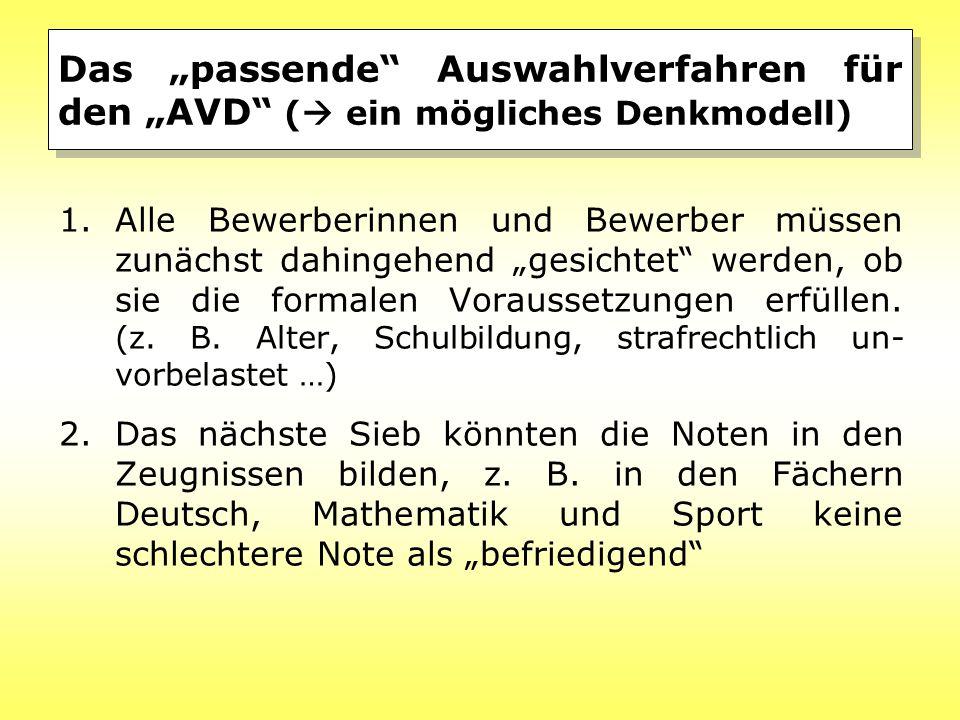 """Das """"passende Auswahlverfahren für den """"AVD ( ein mögliches Denkmodell)"""