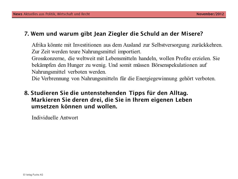 7. Wem und warum gibt Jean Ziegler die Schuld an der Misere