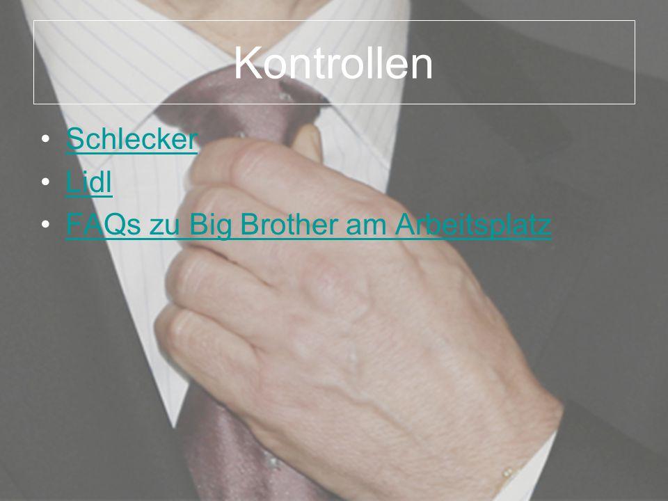 Kontrollen Schlecker Lidl FAQs zu Big Brother am Arbeitsplatz
