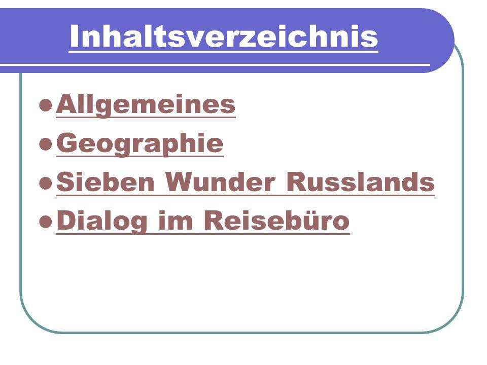 Inhaltsverzeichnis Allgemeines Geographie Sieben Wunder Russlands