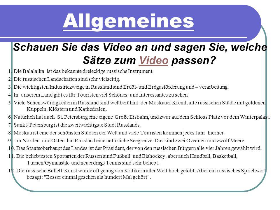 Schauen Sie das Video an und sagen Sie, welche Sätze zum Video passen