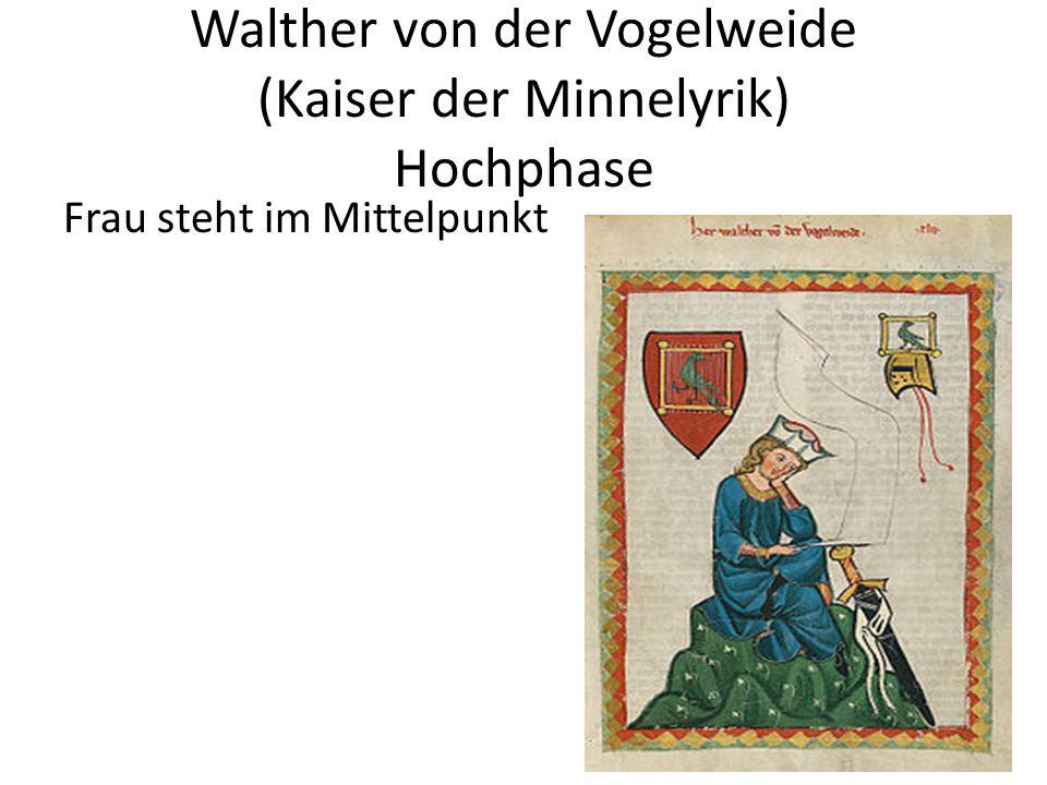 Walther von der Vogelweide (Kaiser der Minnelyrik) Hochphase