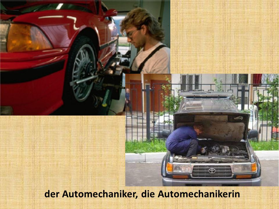 der Automechaniker, die Automechanikerin