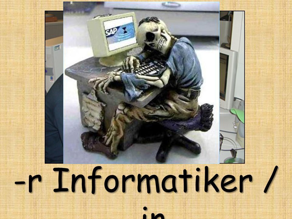 -r Informatiker / -in