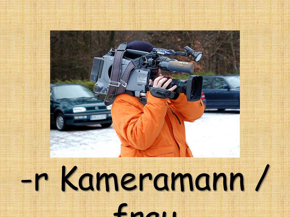 -r Kameramann / frau
