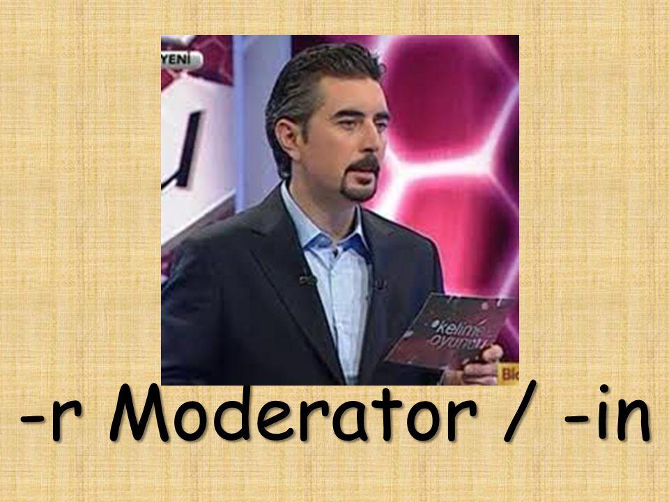 -r Moderator / -in