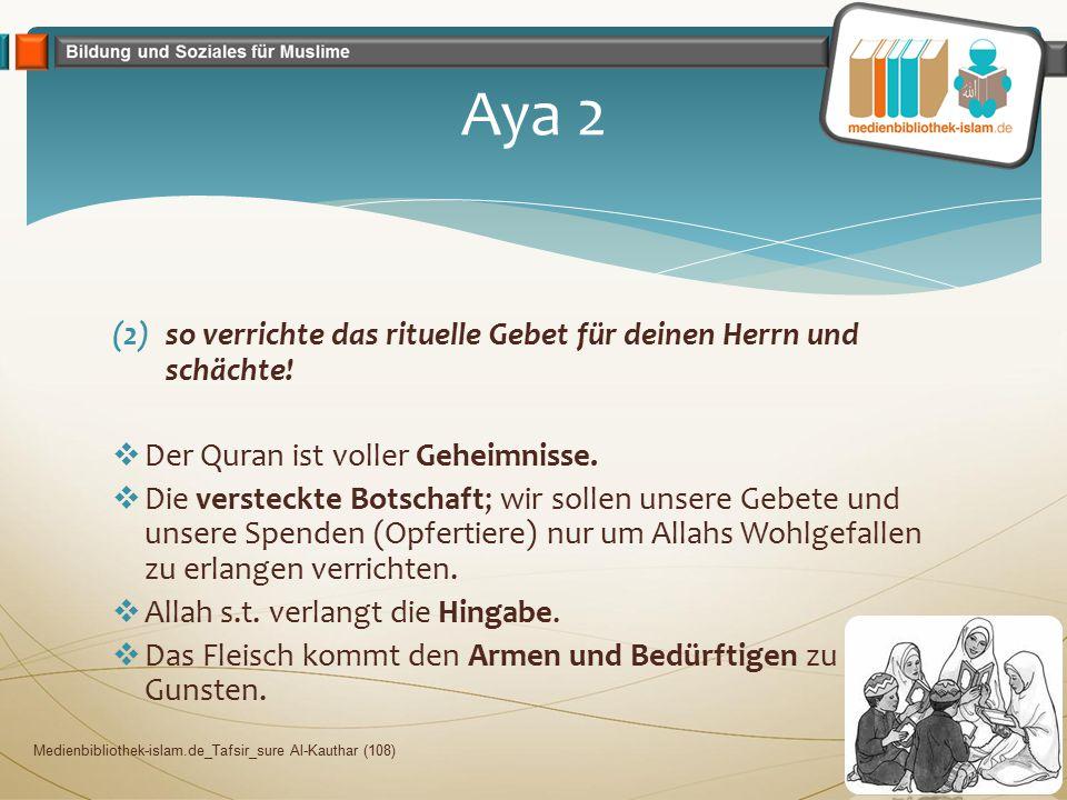 Aya 2 so verrichte das rituelle Gebet für deinen Herrn und schächte!