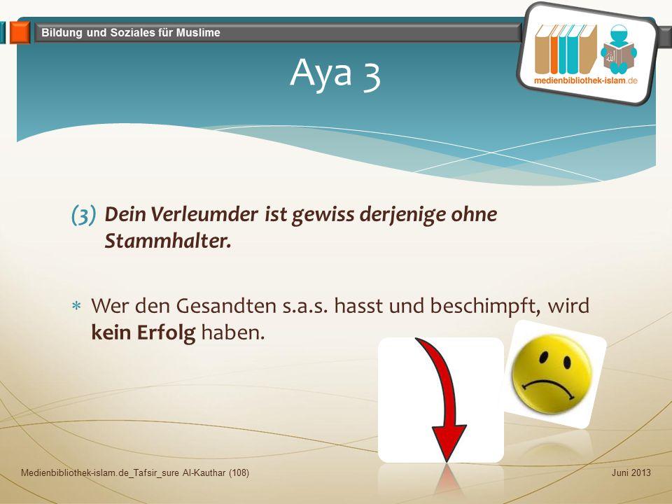 Aya 3 Dein Verleumder ist gewiss derjenige ohne Stammhalter.