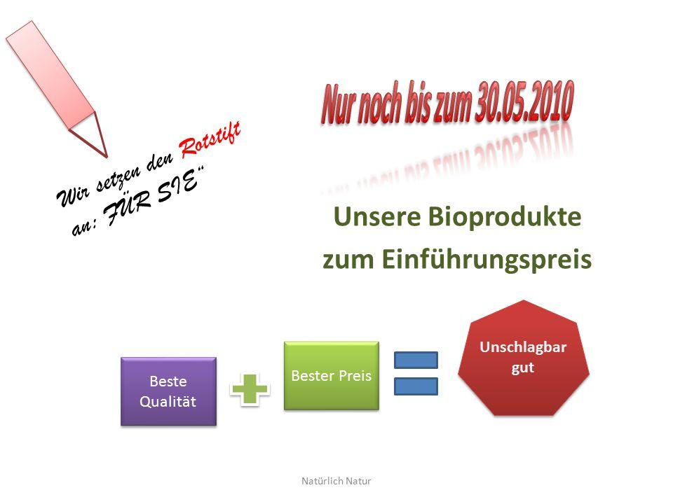 Unsere Bioprodukte zum Einführungspreis