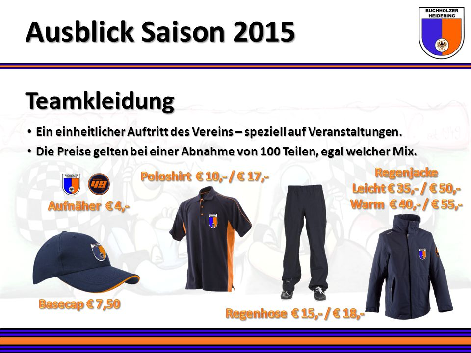 Ausblick Saison 2015 Teamkleidung