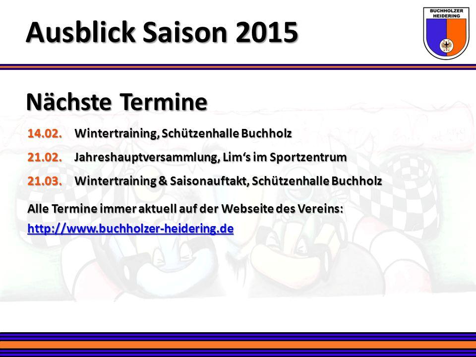 Ausblick Saison 2015 Nächste Termine