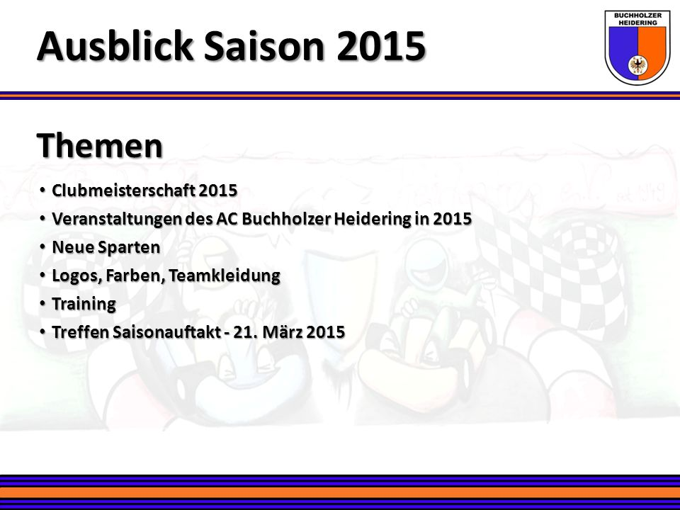 Ausblick Saison 2015 Themen Clubmeisterschaft 2015