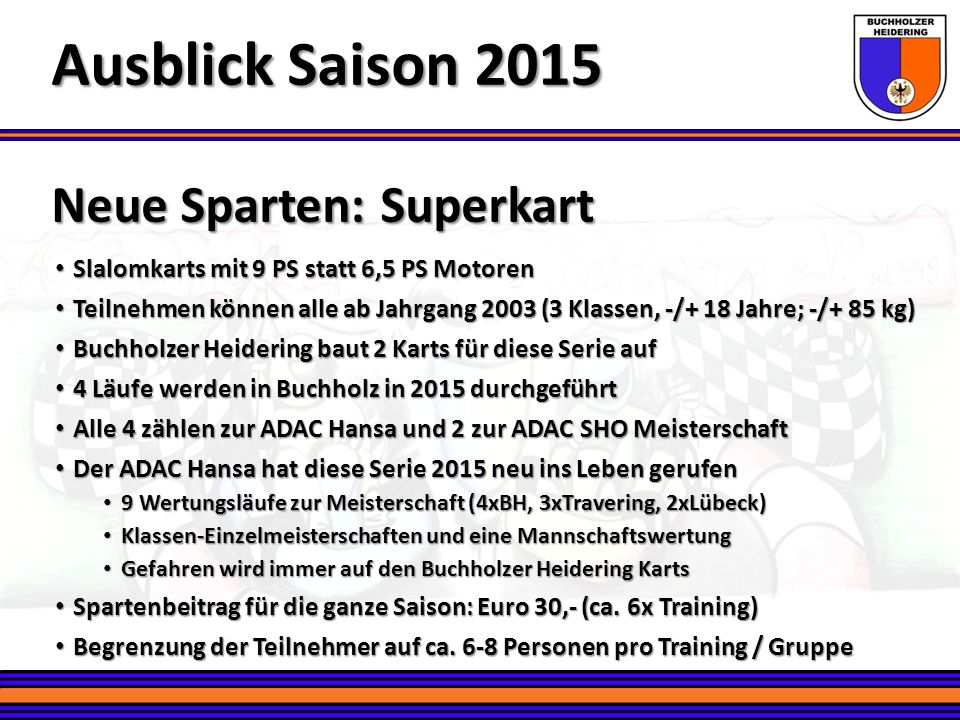 Ausblick Saison 2015 Neue Sparten: Superkart