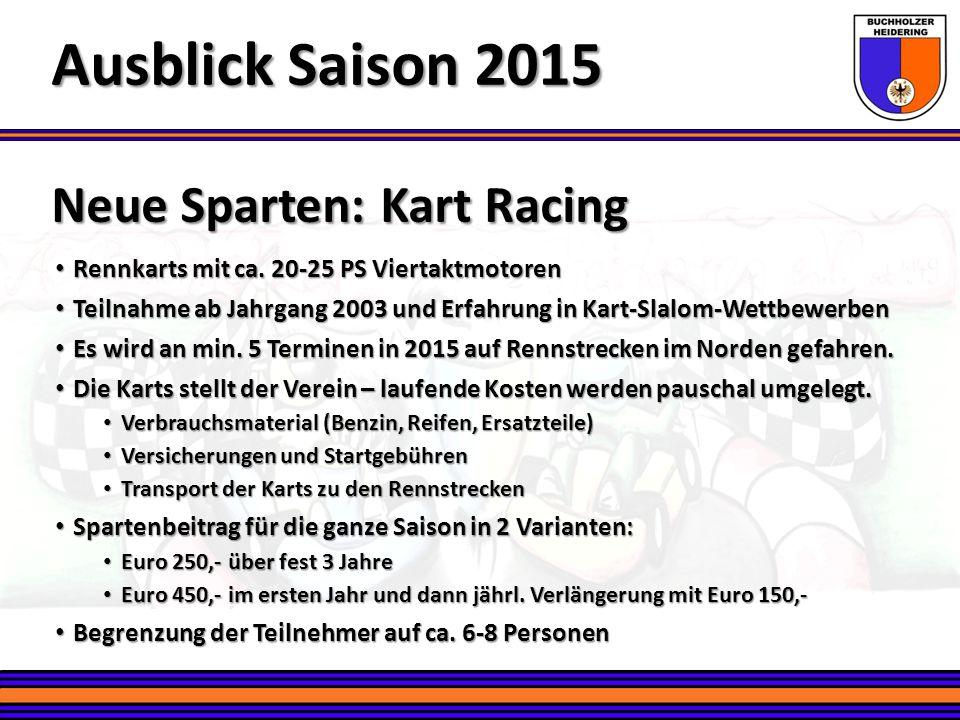 Ausblick Saison 2015 Neue Sparten: Kart Racing