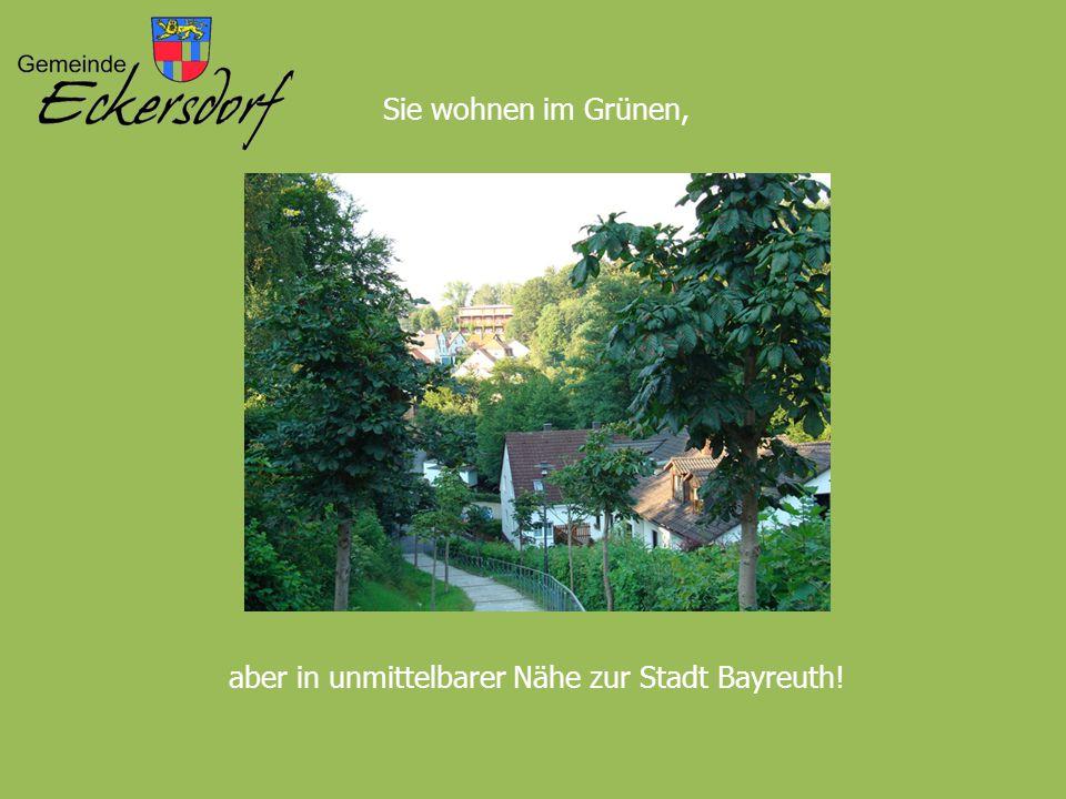 aber in unmittelbarer Nähe zur Stadt Bayreuth!